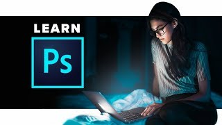Learn Adobe Photoshop - All the basics