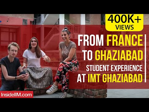 From France To Ghaziabad | Student Exchange Experience At IMT Ghaziabad