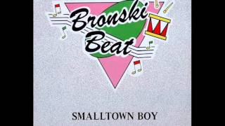 Bronski Beat - Smalltown Boy (Maximus Instrumental Version)