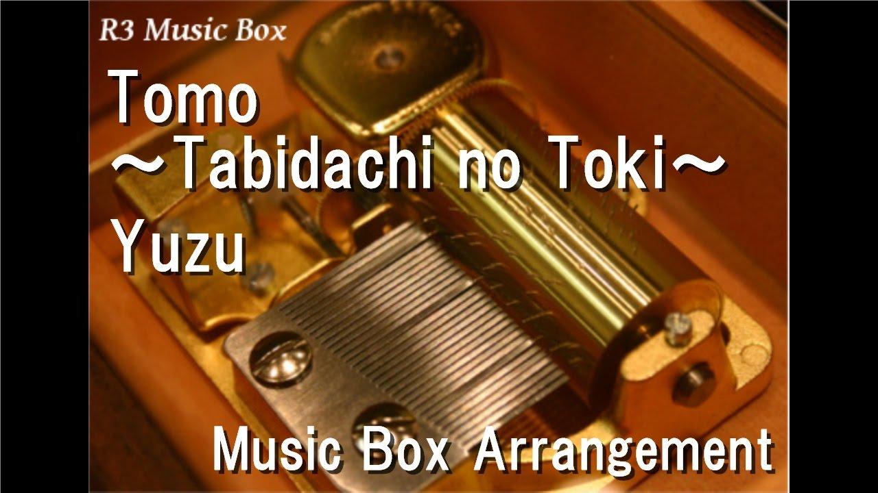 tomo tabidachi no toki yuzu