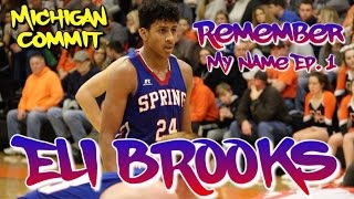 "ELI BROOKS ""REMEMBER MY NAME"" Ep. 1 (UNIV. OF MICHIGAN COMMIT, SPRING GROVE HS)"