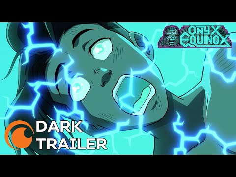 Onyx Equinox | A Crunchyroll Original | DARK TRAILER