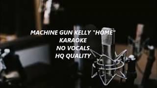 HOME - Machine Gun Kelly, X Ambassadors & Bebe Rexha // KARAOKE