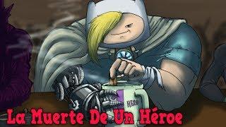 La Muerte De Un Héroe ✝️- Finn El Humano - Hora de Aventura - 🤔En la Opinión De #PhilElMago