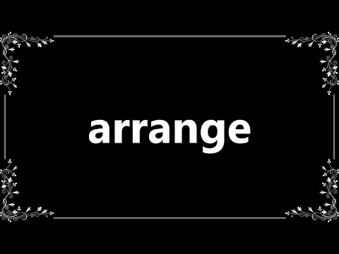 Arrange - Definition and How To Pronounce