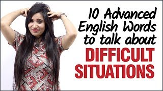 Learn Advanced English Vocabulary To Talk About Difficult Situations | English Speaking Lesson
