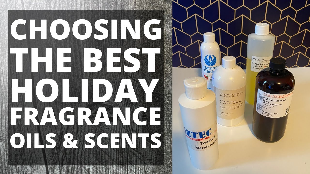 Holiday Fragrance Oils Choosing The Best Holiday Candle Scents Youtube