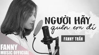 NGƯỜI HÃY QUÊN EM ĐI (PLEASE FORGET ME) - MỸ TÂM | FANNY ACOUSTIC COVER | FEEL MY VOICE