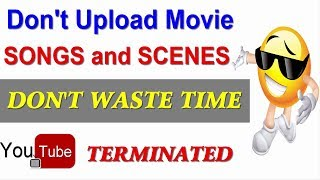 Don't Upload Movie songs and Scenes on Youtube - Youtube Channel Terminated