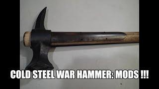 Cold Steel War Hammer: My mods