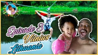 Episode 3 , family adventure, Tree climbing and Ziplining in Vilnius Lithuania