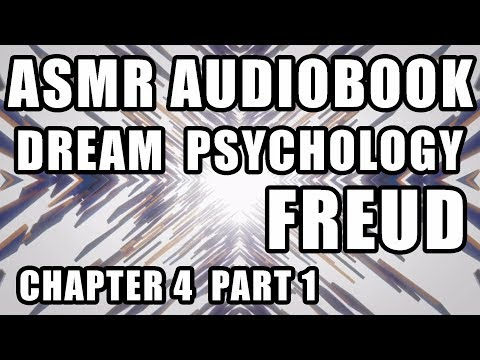 """Dream Psychology"" Freud full audiobook male ASMR reading soft voice  ""Dream Analysis"" Chapter 4"