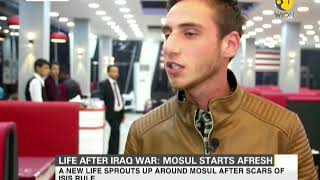 Life after Iraq war: Mosul starts afresh after scars of ISIS rule