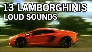 13 Lamborghinis Flyby Late At Night - Loud Sounds!
