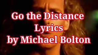 Go the Distance (lyrics) by Michael Bolton
