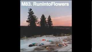 M83 - Run Into Flowers (Jackson Remix)