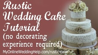 Elegant Rustic Wedding Cake Tutorial (no decorating experience required) Thumbnail