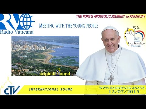 Pope Francis in Paraguay-Meeting with Youth