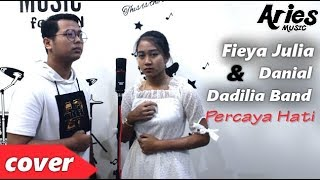 Gambar cover Percaya Hati - Projector Band & Eka Sharif cover by Fieya Julia & Danial Dadilia Band