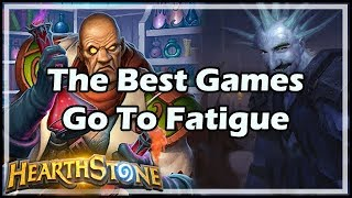 [Hearthstone] The Best Games Go To Fatigue