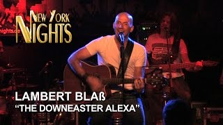 """The Downeaster Alexa"" by Lambert Blaß  @ New York Nights (06.08.2014) [HD]"