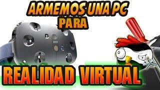 PC para Realidad Virtual para Oculus Rift o HTC VIVE.