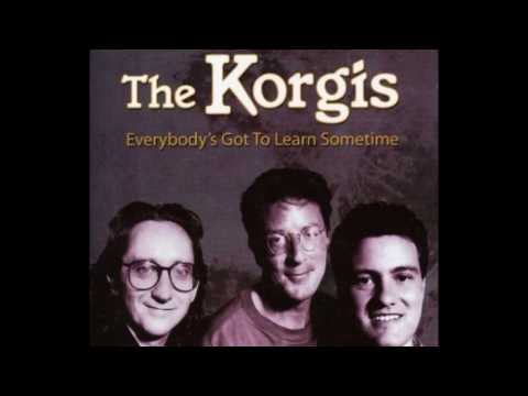The Korgis: Everybody's Got To Learn Sometime  ♪