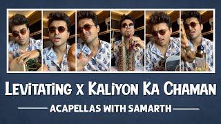 Levitating x Kaliyon Ka Chaman ( Acapella Version)   Samarth Swarup