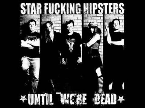 StarFucking Hipsters - Two Cups Of Tea