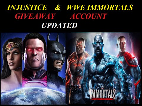 60.INJUSTICE & WWE IMMORTALS GIVEAWAY ACCOUNT UPDATED