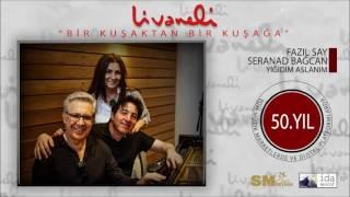 Fazıl Say & Serenad Bağcan - Yiğidim Aslanım (Livaneli 50. Yıl Özel)