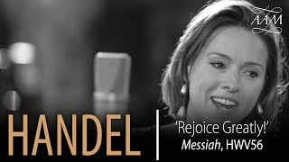 Rejoice Greatly! - Handel's Messiah - Mary Bevan & AAM
