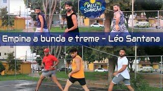 Baixar Empina a bunda e treme - Léo Santana - Coreografia - Meu Swingão.