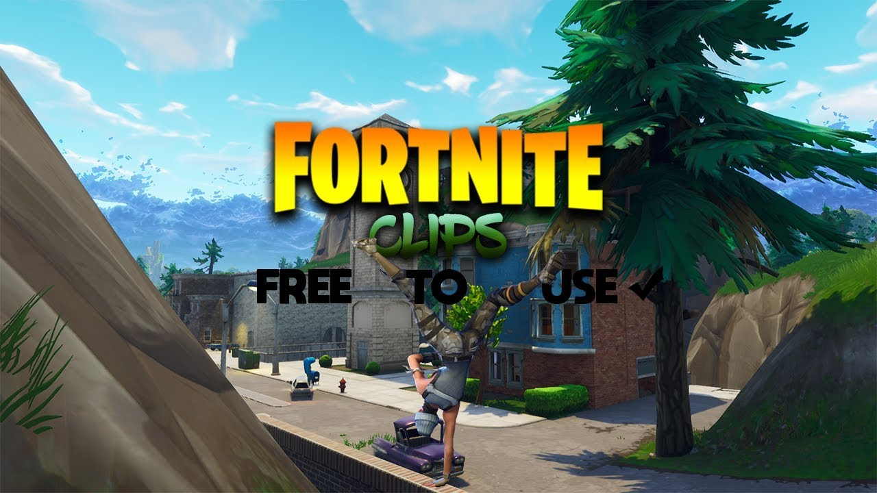 Fortnite Clips Free To Use