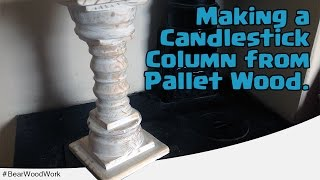 Candlestick Column Made From Pallet Wood