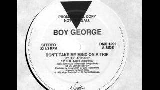 Watch Boy George Dont Take My Mind On A Trip video