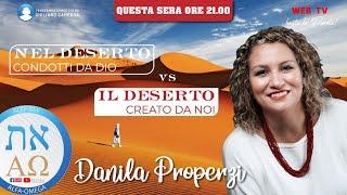 NEL DESERTO condotti da Dio vs IL DESERTO creato da noi - Danila Properzi conduce Giuliano Camedda