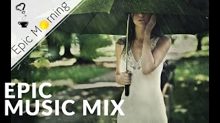 epic morning   rainy day ver 2 rainy mood mix epic emotional fantasy   epic music vn