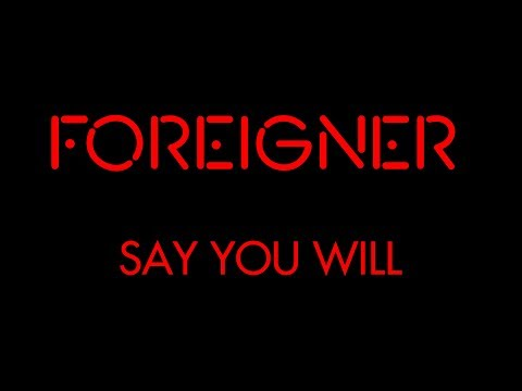 Foreigner - Say You will (Lyrics) Official Remaster