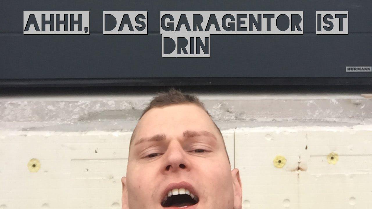 Garagentor Verbreitern ahhh das garagentor ist drin i vlog