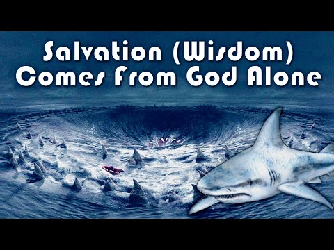 Salvation (Wisdom) Comes From God Alone