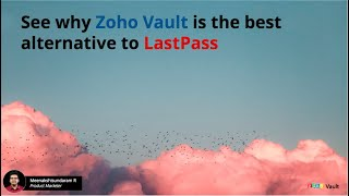 See why Zoho Vault is the best alternative to LastPass