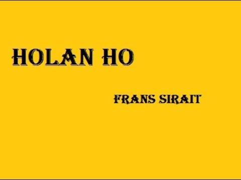 Lirik Lagu Batak Holan Ho By Frans Sirait