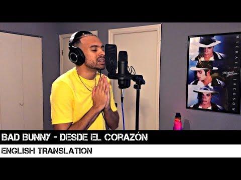 Bad Bunny - Desde El Corazón | ENGLISH TRANSLATION