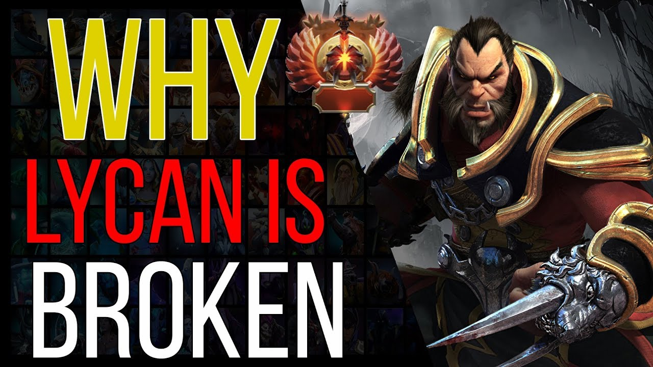 Why Lycan is IMBA in the Immortal bracket and how you can win with him
