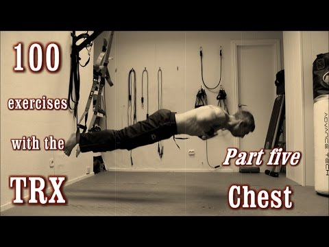 100 Exercises with the TRX - The Complete Guide - [Part 5 - Chest]
