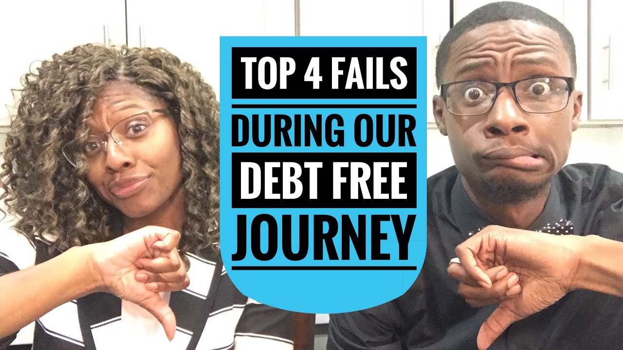 Our Top 4 Fails During Our Debt Free Journey