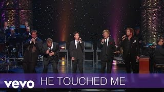 Gaither Vocal Band - He Touched Me (Live/Lyric Video)