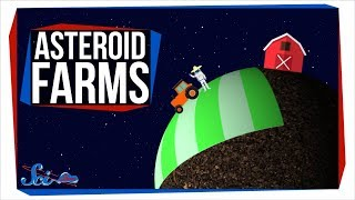 Move Over, Mars: We Could Farm on Asteroids!