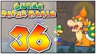 SUPER PAPER MARIO Part 36: BOWSER vs. LUIGI